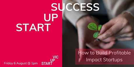 Startup Success Series: How to Build Profitable Impact Startups tickets