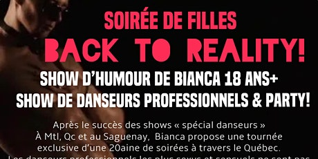 "GATINEAU  Soirée SPÉCIALE BIANCA ""BACK TO REALITY"" Humour + danseurs tickets"