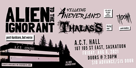 Alien to the Ignorant w/ A Villains Neverland, Thalass, Tadoma tickets