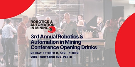 3rd Annual Robotics & Automation in Mining Conference Opening Drinks tickets