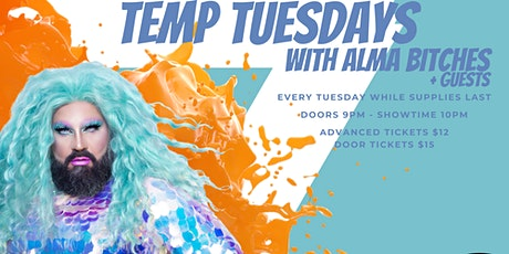 TEMP TUESDAY  WITH ALMA BITCHES tickets
