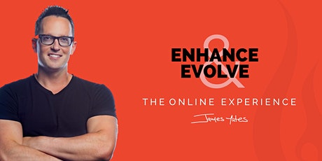 ENHANCE & EVOLVE ® | ONLINE tickets