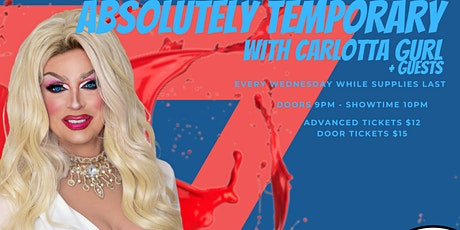 ABSOLUT'LY TEMPORARY WITH CARLOTTA GURL tickets