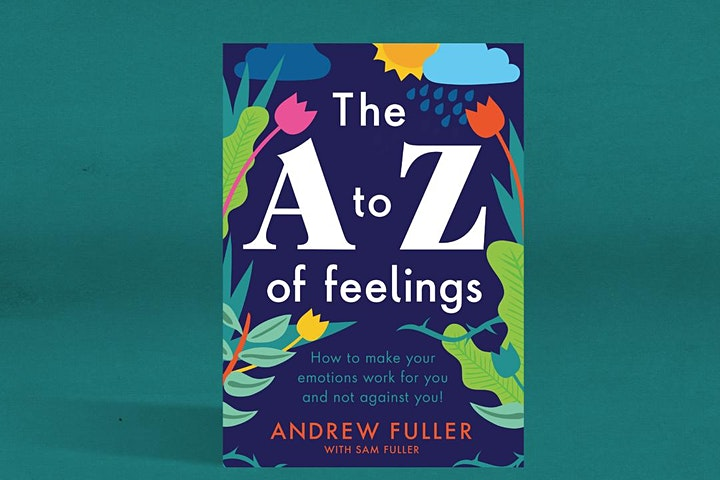 The A to Z of Feelings with Andrew Fuller - by popular demand image