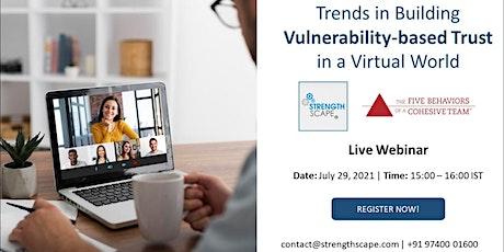 [Webinar] Trends in Building Vulnerability-based Trust in a Virtual World tickets