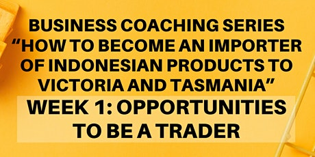"""Business Coaching Series : Week 1 """"Opportunities to be a Trader"""" tickets"""