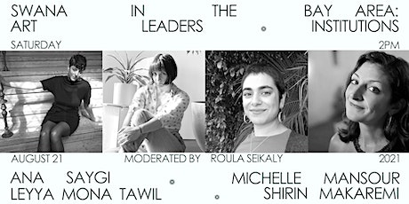 Zamin Project | Panel 2: SWANA in the BAY AREA: Art leaders & Institutions billets