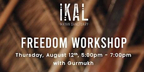 Freedom Workshop with Gurmukh tickets