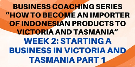 """Business Coaching Series : Week 2 """"Starting a Business in VIC & TAS Part 1"""" tickets"""