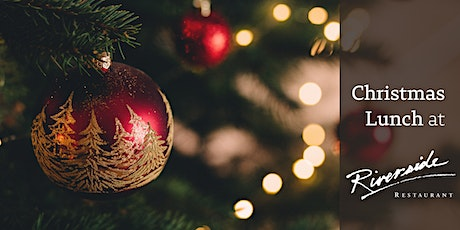 Christmas Lunch at Riverside Restaurant 2021 tickets