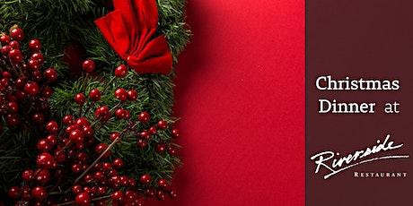 Christmas Dinner at Riverside Restaurant 2021 tickets