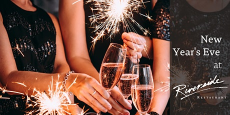 New Year's Eve  - Late Sitting at Riverside Restaurant 2021 tickets