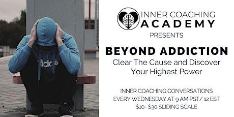 Inner Coaching: Beyond Addiction tickets