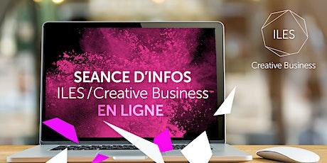 """ILES /CREATIVE BUSINESS - Séance d'info """"entreprendre dans le ICC"""" tickets"""
