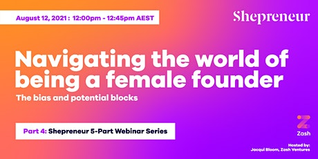 Part 4 - Navigating the world of being a female founder tickets