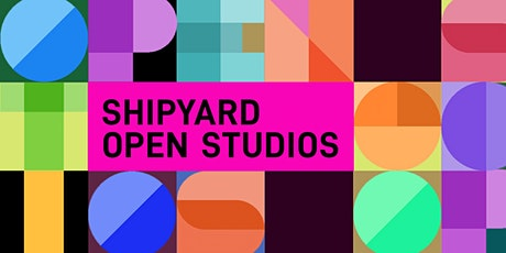 Shipyard Open Studios 2021 tickets