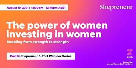 Part 5 - The power of women investing in women tickets
