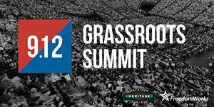9.12 Grassroots Summit Brought to you By FreedomWorks