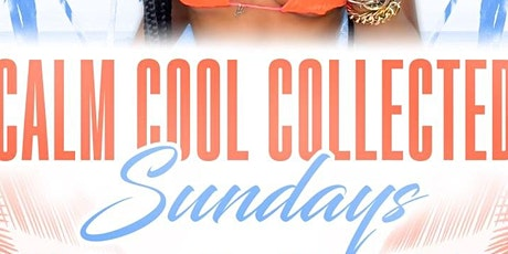 Calm.Cool.Collected Sundays tickets