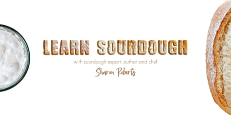 'Sourdough. Dispelling the myths and mystery in plain English' Free on Zoom tickets