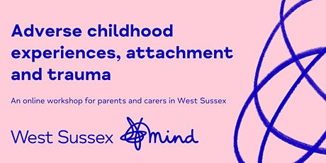 Adverse childhood experiences, attachment & trauma (for parents and carers) tickets