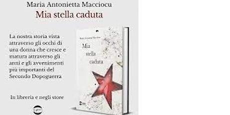 "Maria Antonietta MACCIOCU presenta ""Mia stella caduta"" biglietti"