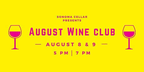 SoCel August Wine Club   Sunday, August 9th @ 7:00pm   Hot August Wines! tickets