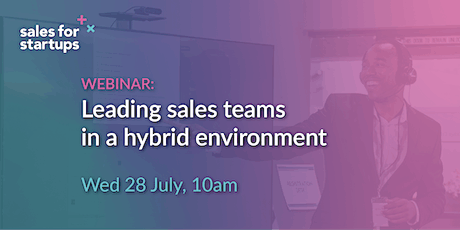 Leading sales teams in a hybrid environment tickets