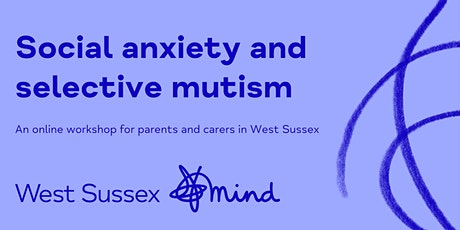 Social anxiety and selective mutism (for parents and carers) tickets