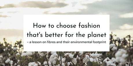 How to choose fashion that's better for the planet: a lesson on fibres biglietti