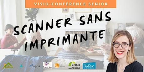 Visio-conférence senior  GRATUITE - Scanner ses documents sans imprimante billets