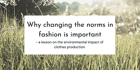 The environmental impact of fashion and why we need to change the norm tickets