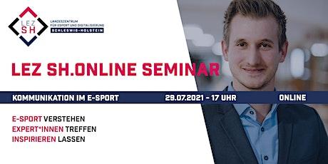 "LEZ SH Online Seminar  ""Kommunikation im E-Sport"" Tickets"