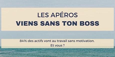 "L' Apéro ""VIENS SANS TON BOSS"" tickets"