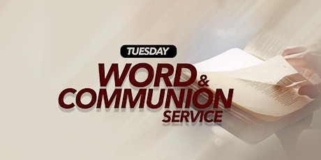 Tuesday Word and Communion Service 05/10/21 tickets