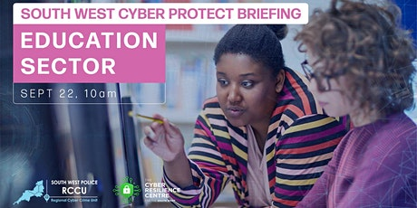 South West Cyber Protect Briefing for the Education Sector (UK) tickets