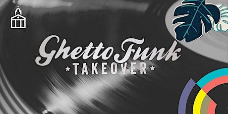 Ghetto Funk Takeover tickets