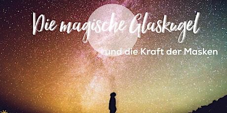 """""""Die magische Glaskugel"""" tickets"""