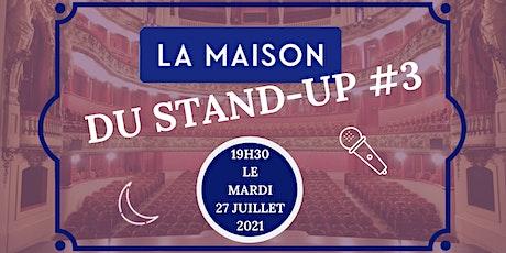 La Maison du Stand-Up #3 billets