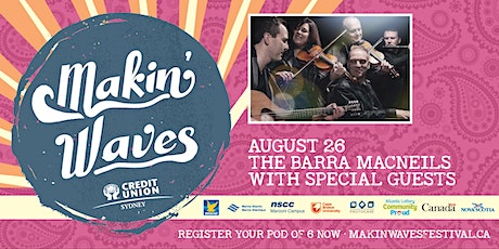 Makin' Waves - The Barra MacNeils with Special Guests tickets