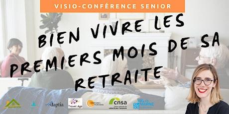 Visio-conférence senior GRATUITE - Bien vivre les premiers mois de retraite billets