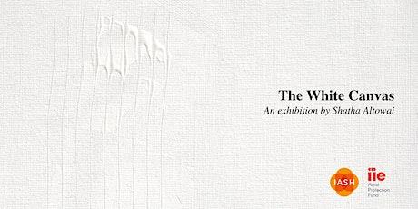 The White Canvas: an exhibition by Shatha Altowai tickets