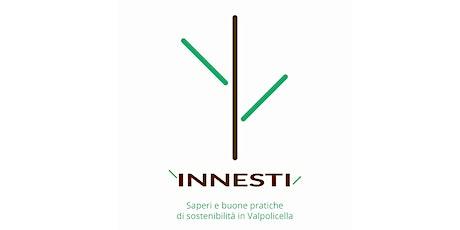Innesti - Saperi e buone pratiche di Sostenibilità in Valpolicella biglietti