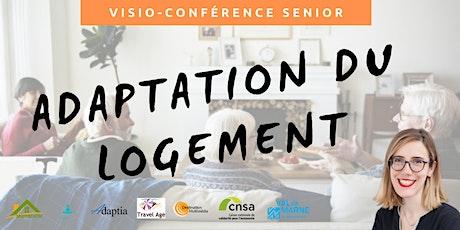 Visio-conférence senior  GRATUITE - Adaptation du logement tickets