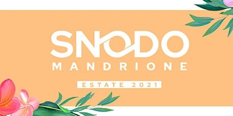 SNODO Mandrione • ESTATE 2021 biglietti