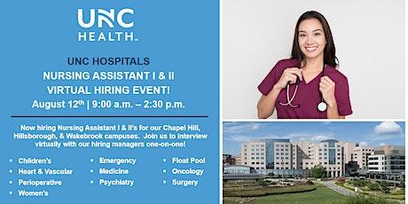 UNC Hospitals - Nursing Assistant I & II Virtual Hiring Event (August 12) tickets