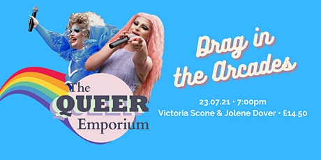 Drag in the Arcades: an Evening with Victoria Scone and Jolene Dover tickets