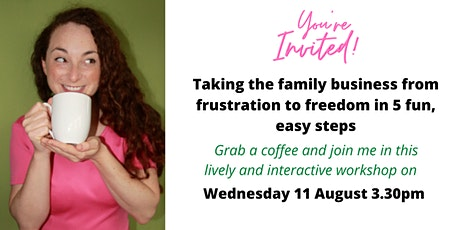 Taking the family business from frustration to freedom in 5 fun, easy steps tickets
