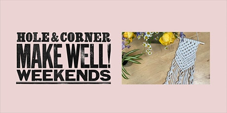 Macramé Wall Hanging Workshop @ Make Well with Hole & Corner tickets