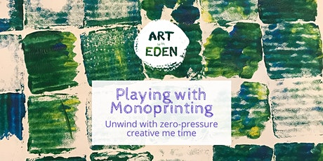 Playing with Monoprinting: super relaxed, mindful art tickets